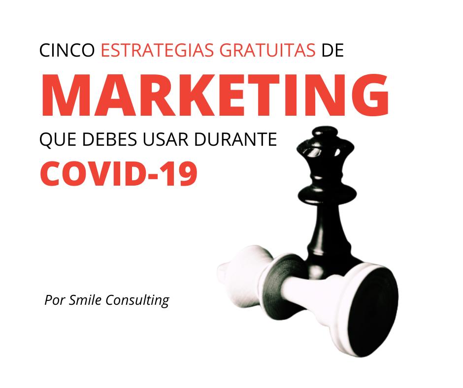 5 Estrategias Gratuitas de Marketing Que Debes Usar Durante COVID-19