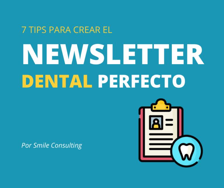 7 Tips Para Crear el Newsletter Dental Perfecto