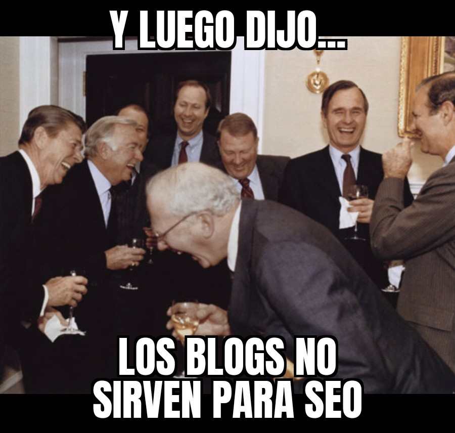 Meme SEO para Dentistas - ¿Los blogs sirven para seo?