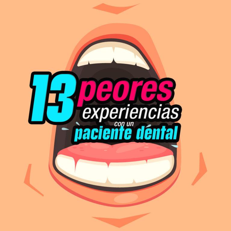 Las 13 peores experiencias con un paciente dental